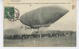 """AVIATION - DIRIGEABLES - Le 1er Atterrissage Du """"LEBAUDY """" Sur Le Champ De Manoeuvre De La Justice à TOUL - Airships"""