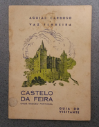 SANTA MARIA DA FEIRA - CASTELOS - «Castelo Da Feira» (Autor: Aguiar De Cardoso E Vaz Ferreira - 1950-2ª Edição) - Boeken, Tijdschriften, Stripverhalen