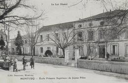 46)   MONTCUQ - Ecole Primaire Supérieure De Jeunes Filles - Montcuq