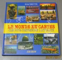 Livre LE MONDE EN CARTES - CLÉS POUR COMPRENDRE L'ACTUALITÉ (1988) - Géographie