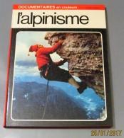 Livre DOCUMENTAIRES EN COULEURS : L'ALPINISME (1971) - Autres