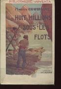 Champagne Huit Millions Sous Les Flots  Ed Delagrave - Avant 1950