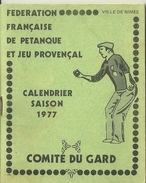 30 NIMES CALENDRIER FEDERATION FRANCAISE DE PETANQUE JEU PROVENCAL BOULES BOULISTE SAISON 1977 SPORT  PUBLICITE RICARD - Calendarios