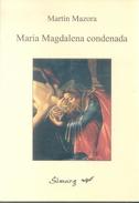 MARIA MAGDALENA CONDENADA - LIBRO AUTOR MARTIN MAZORA EDICIONES SIMURG AÑO 2004 308 PAGINAS NOVELA - Fantasy