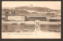 LYON - Le Palais Du Justice , Le Pont Et Fourvière  ( LL. N° 6 ) - Lyon