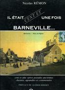 Il était Cent Et Une Fois Barneville (50) Par Nicolas Rémon (exemplaire Numéroté 420/1000) - Normandië