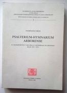 1994 SARDEGNA ORISTANO CANTO GREGORIANO  MELE GIAMPAOLO PSALTERIUM-HYMNARIUM ARBORENSE. IL MANOSCRITTO P. XII DELLA CATT - Libri, Riviste, Fumetti
