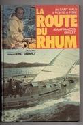 De Saint-malo A Pointe A Pitre  La Route Du Rhum 1978 , Preface D'Eric Tabarly , Port 2 Eu Pour La France - Unclassified