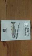 78/ LA TRUITE DE RIVIERE BIOLOGIE ET PECHE A LA MOUCHE PAR CHARLES GAIDY - Chasse/Pêche