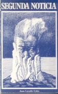 SEGUNDA NOTICIA POESIA POETRY LIBRO AUTOR JUAN LAVALLE COBO DEDICADO Y AUTOGRAFIADO POR EL AUTOR AÑO 1981 EDICION - Poetry