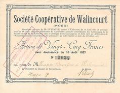 WALINCOURT   - Société Coopérative  - Action De Vingt Cinq Francs 1927 - Azioni & Titoli