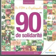 CUEILLEUSE D'HISTOIRES De L'OM à ORPHEOPOLIS, 90 Ans De Solidarité - Histoire