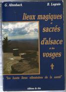 LIVRE     LIEUX MAGIQUES ET SACRES D ALSACE ET DES VOSGES    G. ALTENBACH   B. LEGRAIS - Alsace