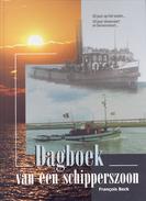 Dagboek Van Een Schipperszoon - François Beck - Bateaux