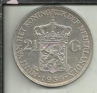 A/11 - PAESI BASSI 2 1/2 G - 1939 - [ 6] Monnaies Commerciales