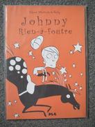 Colonel Moutarde - RARE Johnny Rien A Foutre - BD EO - Erstausgaben