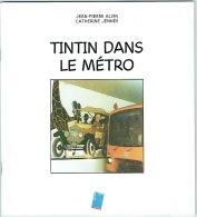Tintin Dans Le Métro: Brochure Illustrée. Dédicassée Par L'auteur , J.P. Alvin. Ed. STIB. 1990. Métro Stockel. - Autographed