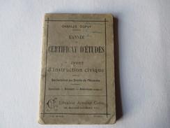 Livret De 1913 -  L'ANNEE DU CERTIFICAT D'ETUDES - Et D'INSTRUCTION CIVIQUE  - Voir Les 9 Photos - Decreti & Leggi