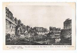 CPA - 75 - ANCIEN PARIS - Vue Prise En Amont Du Pont Marie; La Pointe De L' Ile Saint-Louis 1803 - ND Phot N° 133 - Ponts