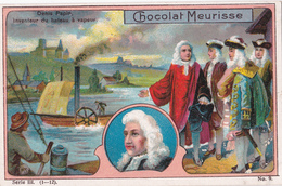 CHROMO CHOCOLAT MEURISSE - Série III N°9 -  Denis Papin - Inventeur Du Bateau à Vapeur - Chocolat