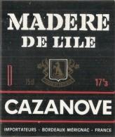 étiquette   -1920/1950 -MADERE De  L'ILE CAZANOVE Mérignac Bordeaux - Rode Wijn