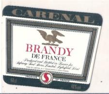 étiquette   -1920/50 - Carenal Brandy De FRANCE  Aigle Napoleon - Imperatori, Re, Regine E Principi
