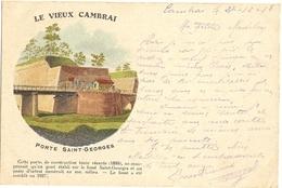 LE VIEUX CAMBRAI  - Porte  Saint Georges  Cp Precurseur      11 - Cambrai