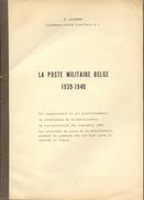 La Poste Militaire Belge 1939-1940; R. Laurent, 1967, 99 Pages; TB  - MO154 - Poste Militaire & Histoire Postale