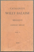 WILLY BALASSE (Ed.), Catalogue WILLY BALASSE BELGIQUE Et CONGO BELGE 1949,  Tome III CONGO BELGE Bruxelles, 1949,  199 P - Handbücher