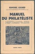 LOCARD Edmond, Manuel Du Philatéliste, Paris, 1942, 359 Pages.  Etat Neuf  - . MX38 - Manuali