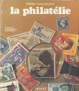 P. CHAUVIGNY, La PHILATELIE, Ed. DENOEL, 1981, 161 Pages. TB  - MX39 - Handbooks