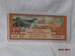 BIGLIETTO LOTTERIA EPOCA 1942 XX LOTTERIA IPPICA NAZIONALE DI MERANO - Biglietti Della Lotteria