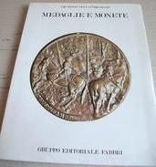 MEDAGLIE E MONETE -EDITORIALEW FABBRI 1981(150414) - Books, Magazines, Comics