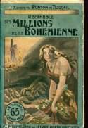 Editions Fayard Ponson Du Terrail  Rocambole Les Millions De La Bohemienne - Arthème Fayard - Autres