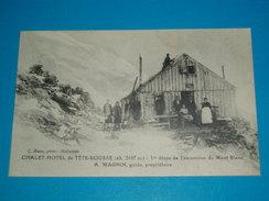 74)  Chalet Hotel De La Tête Rousse - A . MAGNIN Guide Propriétaire 1ér étape De L'ascension Du Mont-blanc  EDIT - Blanc - Other Municipalities
