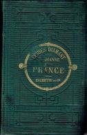GUIDE DIAMANT JOANNE - 1883 - LA FRANCE - 690 Pages + 2 Cartes + 88 Pages De Publicité - Libros, Revistas, Cómics