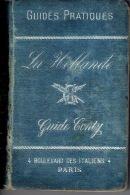 GUIDE CONTY De 1891 -LA HOLLANDE-Guide Pratique De 284 Pg + 72 Pg De Publicité + 3 Plans (Rotterdam, La Haye & Amste - Livres, BD, Revues