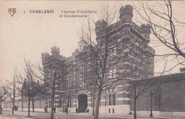 Charleroi - Caserne D ' Artillerie Et Gendarmerie - Casernes