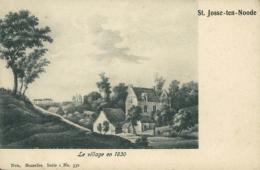 BE SAINT JOSSE TEN NOODE / Village En 1830 / - Belgium