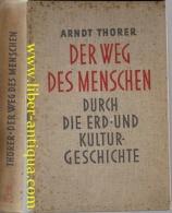 Der Weg Des Menschen Durch Die Erd- Und Kulturgeschichte: Ein Rassen- Und Volksgeschichtliches Weltbild. - Bücher, Zeitschriften, Comics
