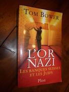 1997 L'OR NAZI , Les Banques Suisses Et Les Juifs, Par Tom Bower - Guerra 1939-45