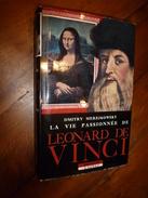 1961 La Vie Passionnée De LEONARD DE VINCI, Par Dmitry Merejkowsky - Biografie