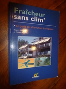 2004 Le Guide Des Alternatives écologiques FRAICHEUR SANS CLIM', Par Thierry Salomon Et Claude Aubert - Do-it-yourself / Technical
