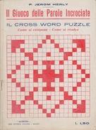 IL GIOCO DELLE PAROLE INCROCIATE - IL CROSS WORD PUZZLE - COME SI COMPONE - COME SI RISOLVE - 1925 - CASA EDIT. GLORIOSA - Altri