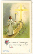 IMAGE PIEUSE HOLY CARD SANTINI CHROMO : Par La Vertu De L'Eucharistie Souvenir Nicole SERRE St REMY De DRAVEIL - Andachtsbilder