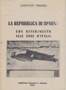 """""""LA REPUBBLICA DI SPAGNA"""" CON RIFERIMENTO ALLE COSE D'ITALIA - LUDOVICO ZUCCOLI - 12X16,5 - PAGINE 14 - Documenti Storici"""