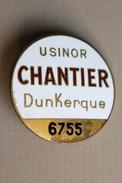 Badge Insigne Ancien Broche USINOR Chantier Naval DUNKERQUE Sidérurgie émaillé Numéroté 6755 DRAGO Paris - Other