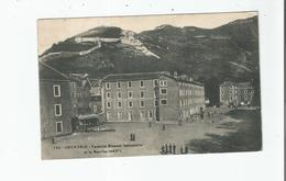 GRENOBLE 199 CASERNE BIZANET (INFANTERIE) ET LA BASTILLE (483 M) - Grenoble