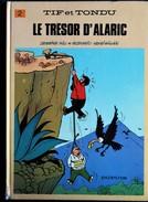 Will / Henri Gillain - TIF Et TONDU N° 2 - Le Trésor D' Alaric - Dupuis - ( 1985 ) . - Tif Et Tondu