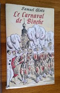 LE CARNAVAL DE BINCHE. SAMUEL GLOTZ. BRUXELLES. 1950. RARE - Culture